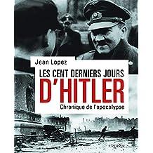 Les cent derniers jours d'Hitler: Chronique de l'apocalypse