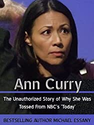 Ann Curry: The Unauthorized Story of Why She Was Tossed From NBC's 'Today'