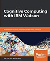 Cognitive Computing with IBM Watson Front Cover