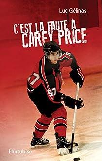 C'est la faute à Carey Price par Gélinas