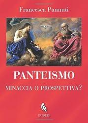 Panteismo: minaccia o prospettiva?
