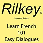 Learn French 101 Easy Dialogues Hörbuch von Paul Beck Gesprochen von: Elizabeth Lagelee