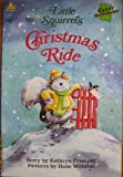 img - for Little Squirrel's Christmas Ride (Giant Storybooks) book / textbook / text book