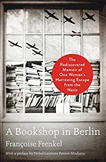 Book Cover: A Bookshop in Berlin: The Rediscovered Memoir of One Woman's Harrowing Escape from the Nazis