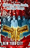 img - for Mobsters, Crooks, Gangs and Other Creeps: Volume 3 book / textbook / text book