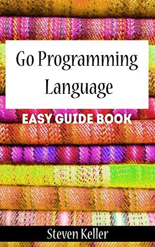 #freebooks – Go Programming Language: Easy Guide Book by Steven Keller