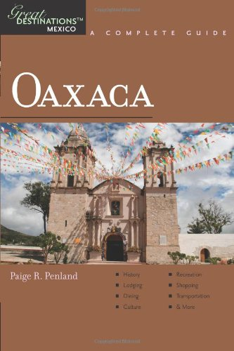Oaxaca: A Complete Guide (Great Destination Mexico)