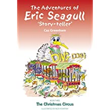 The Adventures of Eric Seagull 'Story-teller' Book 3: The Christmas Circus