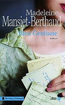 Bleu Gentiane par Mansiet-Berthaud