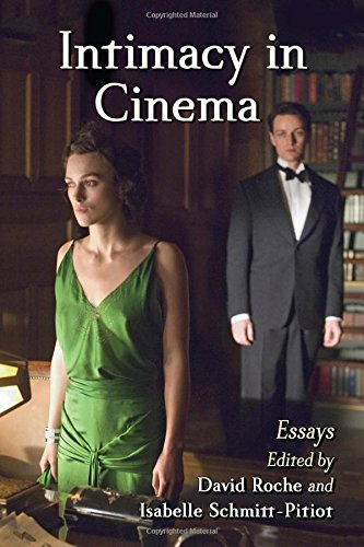 Intimacy in Cinema: Critical Essays on English Language Films by McFarland