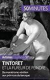 Tintoret et la fureur de peindre: Du maniérisme vénitien aux prémices du baroque
