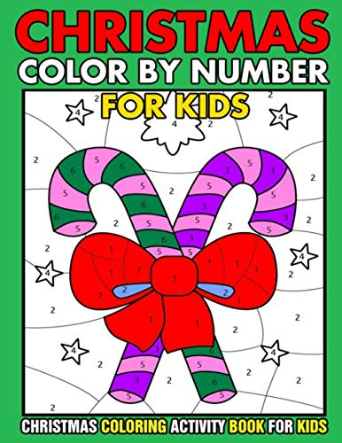 Christmas Color By Number Christmas Coloring activity book For Kids: Christmas Color By Number Children's Christmas Gift or Present for Toddlers & ... Claus, Elf Snowmen, Christmas Tree  & More! (Tree Christmas By Number Color)