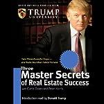 Three Master Secrets of Real Estate Success | Trump University,Curtis Oakes,Peter Harris