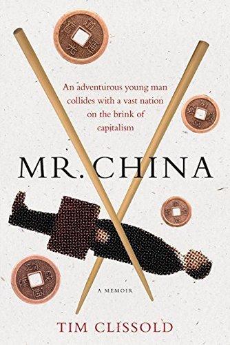 Mr. China: A Memoir by Tim Clissold (2005-02-01)