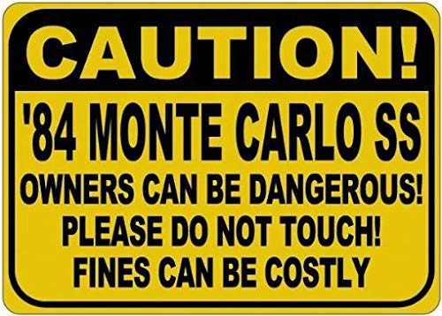 Parking Signs 1984 84 Chevy Monte Carlo SS Owners Can Be Dangerous Tin Caution Sign - 12 x 16 Inches ()