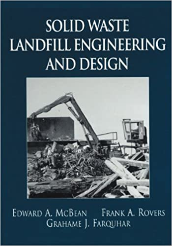 Amazon Com Solid Waste Landfill Engineering And Design 9780130791870 Mcbean Edward A Rovers Frank A Farquhar Grahame J Books