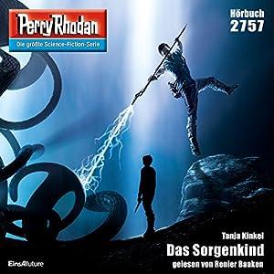 Das Sorgenkind (Perry Rhodan 2757) Hörbuch