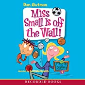 Miss Small Is Off the Wall | Dan Gutman