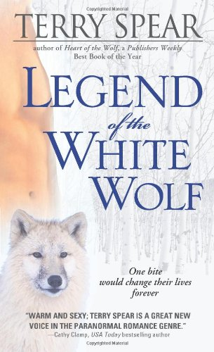 Legend of the White Wolf (Heart of the (White Spears)