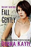 Fall Gently (Red Light: Silver Girls series)