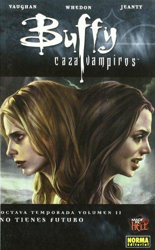 Descargar Libro Buffy Cazavampiros 8ª Temporada. Vol. 2. No Tienes Futuro. Brian K. Vaughan