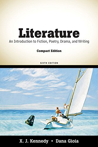 Literature: An Introduction to Fiction, Poetry, Drama, and Writing, Compact Edition (6th Edition)