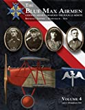 The Blue Max Airmen Volume 4: German Airmen Awarded the Pour le Mérite