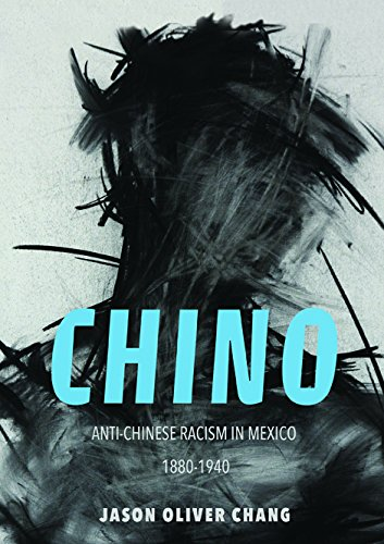 Chino: Anti-Chinese Racism in Mexico, 1880-1940 (Asian American Experience) ()