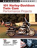 101 Harley-Davidson Twin-Cam Performance Projects, Mark Zimmerman and Chris Maida, 0760316392