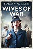 Wives of War by  Soraya M. Lane in stock, buy online here