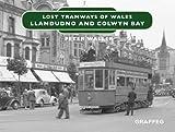 Lost Tramways: Llandudno and Colwyn Bay (Lost Lines)