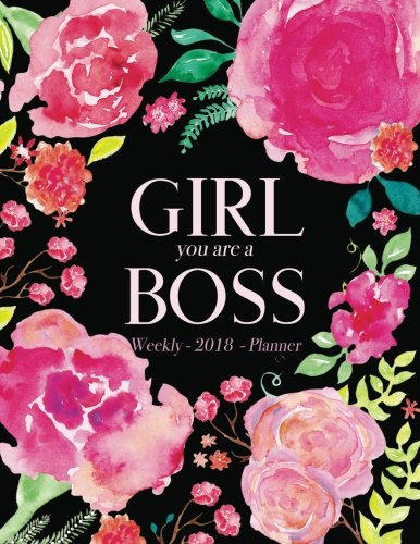 Download Weekly Planner 2018: Girly Floral Watercolors, Inspirational Quote Planner - Girl You Are A Boss (Girly Planner) ebook