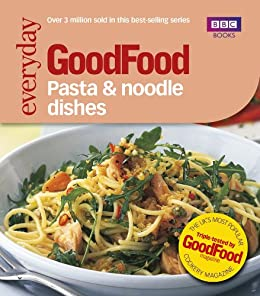 Good Food Pasta And Noodle Dishes Triple Tested Recipes Bbc Good