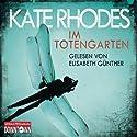 Im Totengarten Hörbuch von Kate Rhodes Gesprochen von: Elisabeth Günther