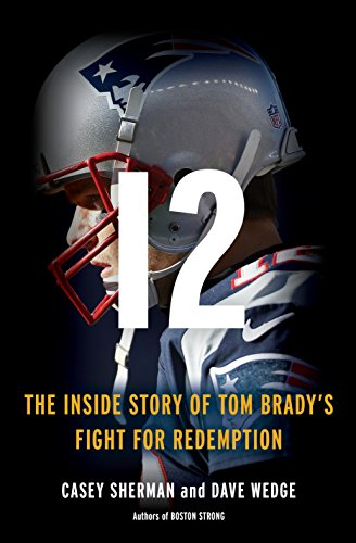12: The Inside Story of Tom Brady's Fight for Redemption (Boss Super Chorus)