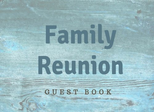"Download Family Reunion Guest Book: Blank Lined Guest Book for your Family Reunion or Party, 8.25"" x 6"" Size, Rustic Teal (Elite Guest Book) PDF"