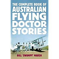 The Complete Book of Australian Flying Doctor Stories