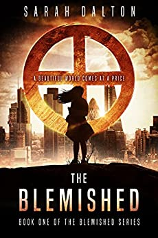 The Blemished (Blemished Series Book 1) by [Dalton, Sarah]