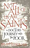 Not All of Us Are Saints 1st Edition