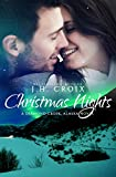 Christmas Nights (Diamond Creek, Alaska Novels Book 6)