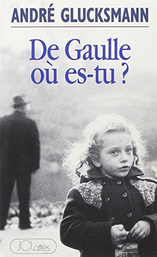 De Gaulle, où es-tu ?
