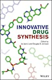 Innovative Drug Synthesis (Wiley Series on Drug Synthesis)