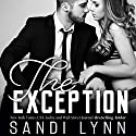The Exception Audiobook by Sandi Lynn Narrated by Veronica Worthington, David Benjamin Bliss