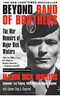 band of brothers e company th regiment st airborne from beyond band of brothers the war memoirs of major dick winters