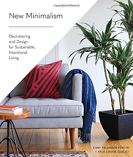 New Minimalism: Decluttering and Design for Sustainable, Intentional Living cover