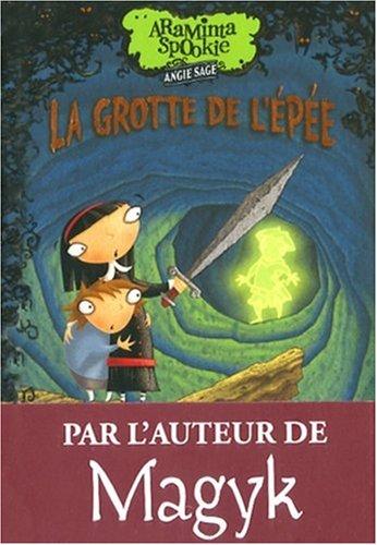 Araminta Spookie n° 2 La grotte de l'épée