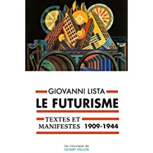 Futurisme (Le): Textes et manifestes, 1909-1944