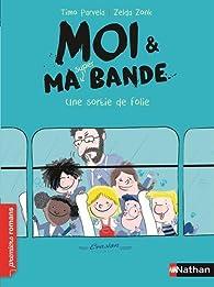 Moi et ma (super) bande, tome 3 : Une sortie de folie ! par Timo Parvela