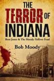 The Terror of Indiana: Bent Jones & The Moody-Tolliver Feud
