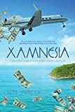 Xamnesia: Everything I Forgot in my Search for an Unreal Life